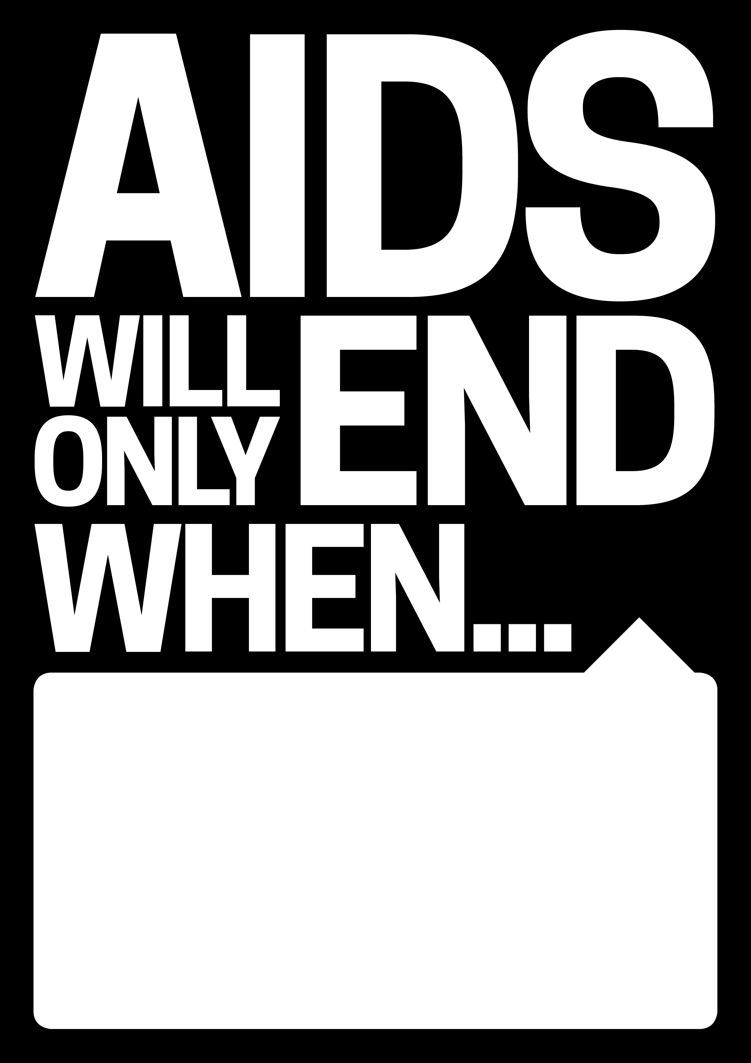 AIDS will only end when… posters | Global Fund Advocates Network